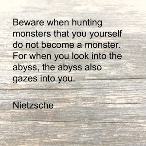 Nietzsche on hunting monsters
