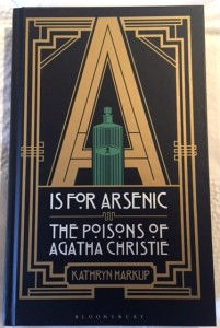 A is for Arsenic, the poisons of Agatha Christie by Kathryn Harkup
