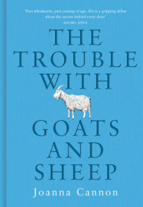 The Trouble With Goats and Sheet by Joanna Cannon